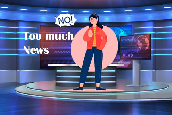 No to too much news